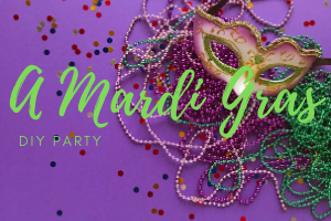 A Mardi Gras DIY Party!